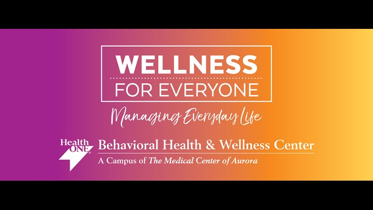Wellness for Everyone at Behavioral Health & Wellness Center at the Medical Center of Aurora